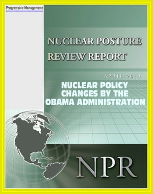 2010 American Nuclear Posture Review: Nuclear Weapons Policy Changes by the Obama Administration,  Nonproliferation and Terrorism,  Sustaining the Nucle