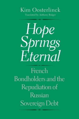Hope Springs Eternal French Bondholders and the Repudiation of Russian Sovereign Debt