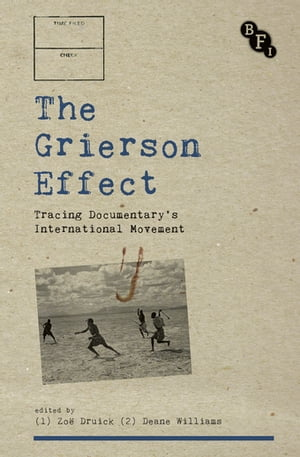 The Grierson Effect Tracing Documentary's International Movement