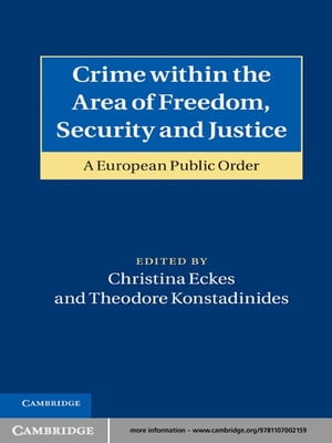 Crime within the Area of Freedom,  Security and Justice A European Public Order