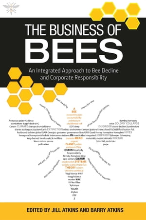 The Business of Bees An Integrated Approach to Bee Decline and Corporate Responsibility