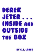 Derek Jeter. Inside and Outside the Box