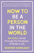 How to Be a Person in the World Cover Image