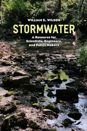Stormwater A Resource for Scientists,  Engineers,  and Policy Makers