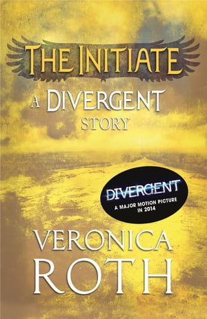 The Initiate: A Divergent Story