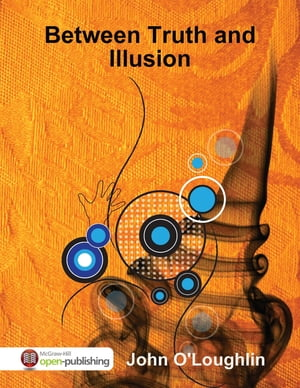 Between Truth and Illusion