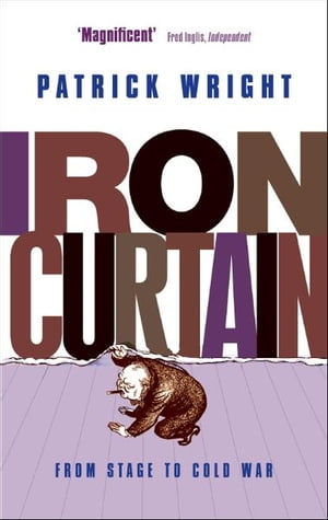 Iron Curtain From Stage to Cold War