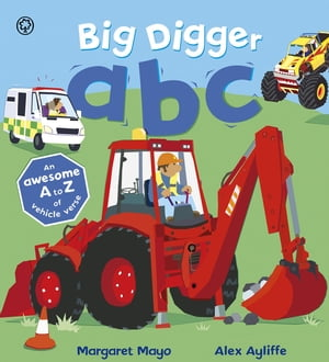 Big Digger ABC An Awesome A to Z of Vehicle Verse