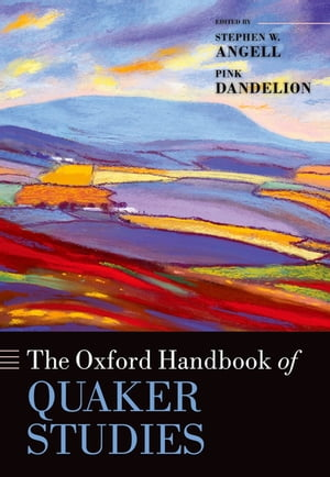 The Oxford Handbook of Quaker Studies