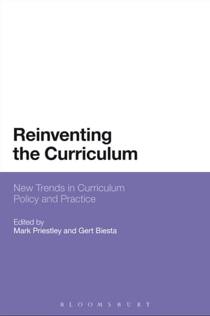 Reinventing the Curriculum New Trends in Curriculum Policy and Practice