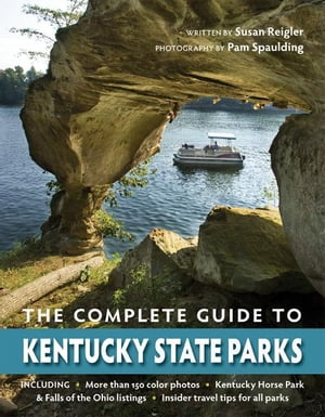 The Complete Guide to Kentucky State Parks