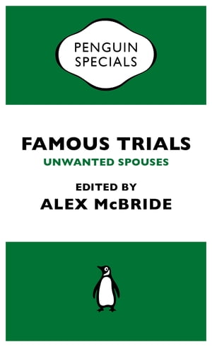 Famous Trials: Unwanted Spouses (Penguin Special)