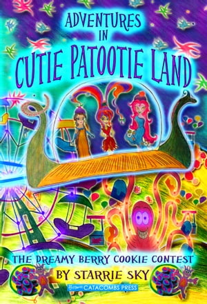 Adventures in Cutie Patootie Land and The Dreamy Berry Cookie Contest (for fans of Judy Moody,  Dork Diaries,  Junie B Jones)