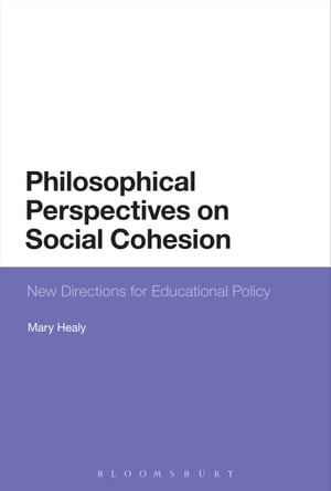 Philosophical Perspectives on Social Cohesion New Directions for Educational Policy