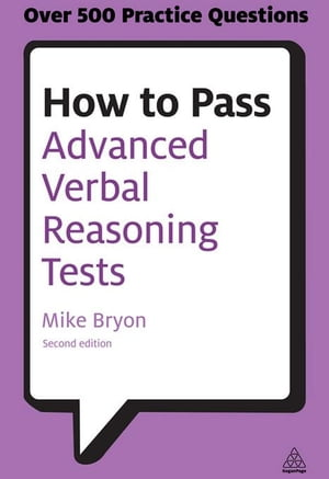 How to Pass Advanced Verbal Reasoning Tests: Essential Practice for English Usage, Critical Reasonin