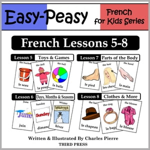 French Lessons 5-8: Toys/Games, Months/Days/Seasons, Parts of the Body, Clothes