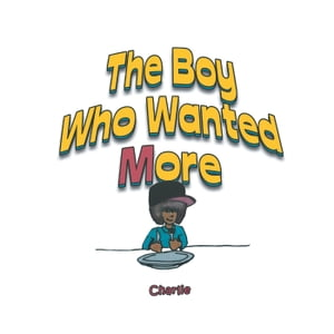 The Boy Who Wanted More