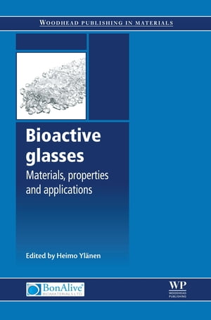 Bioactive Glasses Materials,  Properties and Applications