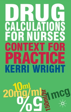 Drug Calculations for Nurses Context for Practice
