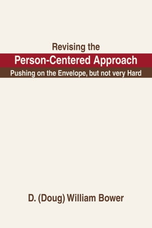 Revising the Person-Centered Approach Pushing on the Envelope,  but not very Hard