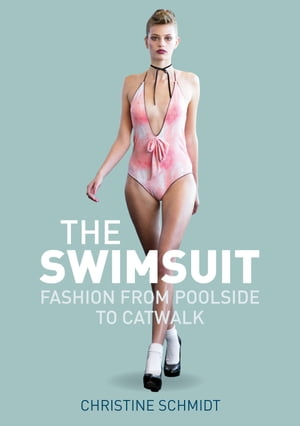 The Swimsuit Fashion from Poolside to Catwalk