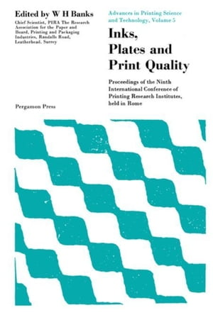 Inks, Plates and Print Quality: Proceedings of the Ninth International Conference of Printing Research Institutes Held in Rome, 1967