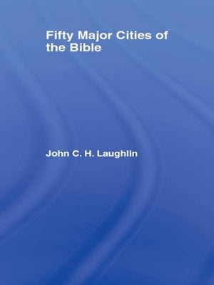 Fifty Major Cities of the Bible