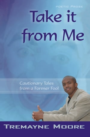 Take It From Me: Cautionary Tales From a Former Fool