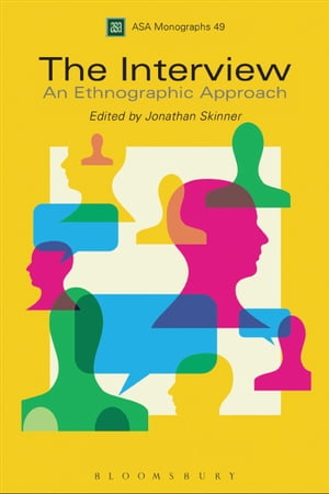 The Interview An Ethnographic Approach