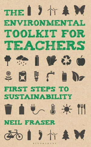 The Environmental Toolkit for Teachers First Steps to Sustainability