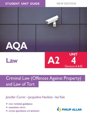 AQA Law A2 Student Unit Guide: Unit 4 (Sections A & B) Criminal Law (Offences Against Property) and Law of Tort New Edition eBook ePub Criminal Law (O
