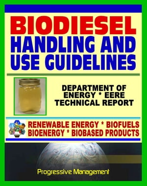 Biodiesel Fuel Handling and Use Guidelines for Users,  Blenders,  Distributors: Quality Specifications,  Benefits and Drawbacks,  Issues and Questions,  De