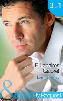 Billionaires Galore!: Bedded by the Billionaire / Billionaire's Marriage Bargain / Billionaire Extraordinaire (Mills & Boon By Request) (The Billionaires Club, Book 1)