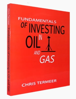 Fundamentals of Investing in Oil and Gas Oil and Natural Gas Investing