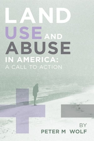 Land Use and Abuse in America
