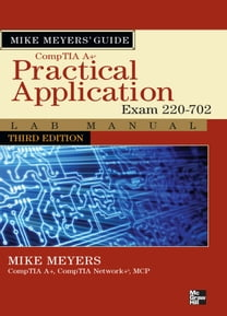 Mike Meyers' CompTIA A+ Guide: Practical Application Lab Manual, Third Edition (Exam 220-702)