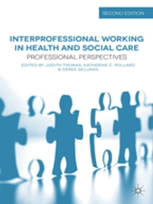 Interprofessional Working in Health and Social Care Professional Perspectives