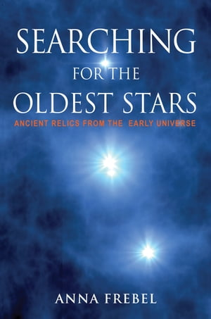 Searching for the Oldest Stars Ancient Relics from the Early Universe