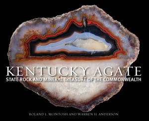 Kentucky Agate State Rock and Mineral Treasure of the Commonwealth