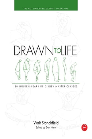 Drawn to Life: 20 Golden Years of Disney Master Classes Volume 1 Volume 1: The Walt Stanchfield Lectures