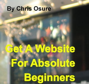 Get A Website For Absolute Beginners