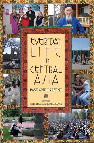Everyday Life in Central Asia Past and Present