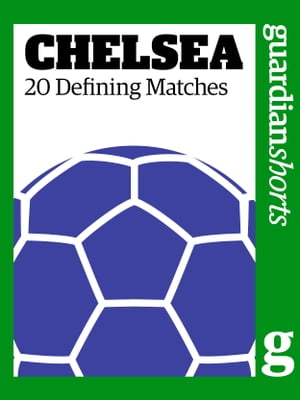 Chelsea 20 Greatest Matches