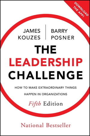 The Leadership Challenge How to Make Extraordinary Things Happen in Organizations