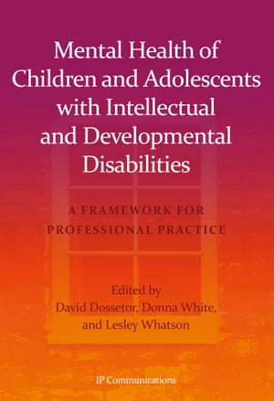 Mental Health of Children and Adolescents with Intellectual and Developmental Disabilities A Framework for Professional Practice