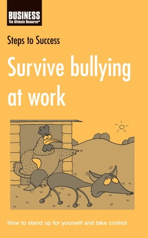 Survive bullying at Work: How to stand up for yourself and take control How to Stand Up for Yourself and Take Control