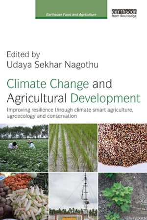 Climate Change and Agricultural Development Improving Resilience through Climate Smart Agriculture,  Agroecology and Conservation