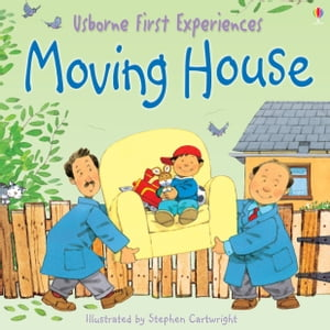 Usborne First Experiences: Moving House: Usborne First Experiences
