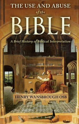 The Use and Abuse of the Bible A Brief History of Biblical Interpretation