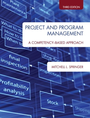 Project and Program Management A Competency-Based Approach,  Third Edition